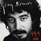 Greg Brown: 44 & 66 [Bonus Track]
