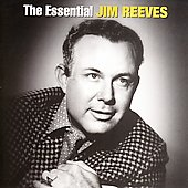 Jim Reeves: The Essential Jim Reeves [RCA Nashville/Legacy]