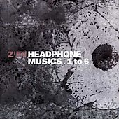 Z'ev: Headphone Musics, 1 to 6