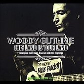 Woody Guthrie: This Land Is Your Land: The Original Dust Bowl Ballads and Other Folksongs [Digipak]