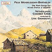Mendelssohn: Part-Songs for Mixed Chorus A Capella