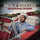 Merle Haggard: The Bluegrass Sessions