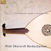 Alan Shavarsh Bardezbanian: Oud Masterpieces: From Armenia, Turkey and the Middle East