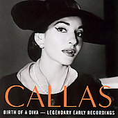 Birth of a Diva - Legendary Early Recordings / Maria Callas