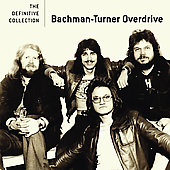 Bachman-Turner Overdrive: The  Definitive Collection