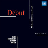 Debut - Bach, Beethoven, et al / Christopher Atzinger