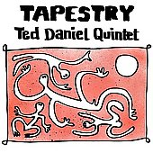 Ted Daniel: Tapestry [Digipak]
