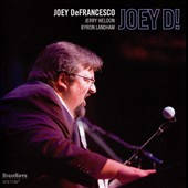 Joey DeFrancesco: Joey D!