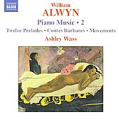 William Alwyn: Piano Music Vol 2 / Ashley Wass