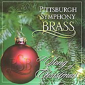 A Song of Christmas / Pittsburgh Symphony Brass