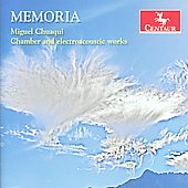 Memoria - Chamber & Electroacoustic Works