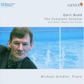 Cyril Scott: The Complete Sonatas and Other Works for Piano