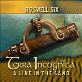 Roswell Six: Terra Incognita: A Line in the Sand *