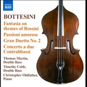 Bottesini: Fantasia On Themes Of Rossini; Passione Amore; Gran Duetto No. 2