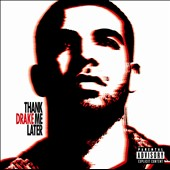 Drake (Rapper/Singer): Thank Me Later [PA]