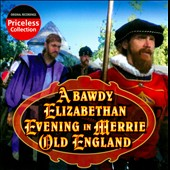 Various Artists: A  Bawdy Elizabethan Evening in Merry Old England