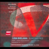 Lisa Bielawa: In media res; Double Violin Concerto