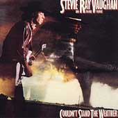 Stevie Ray Vaughan/Stevie Ray Vaughan and Double Trouble: Couldn't Stand the Weather [Remaster]