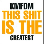 KMFDM: Greatest Shit