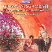 Giovanni Sgambati: Complete Piano Works, Vol. 2