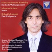 Felix Mendelssohn Bartholdy: Die Erste Walpurgisnacht; Johanes Brahms: N&#228;nie; Robert Schunann: Der K&#246;nigssohn