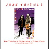 John Trudell: But This Isn't El Salvador [Digipak]