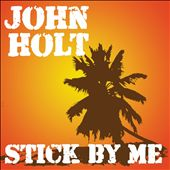 John Holt (Vocals): Stick by Me [Box] *