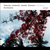 Five Pieces: Music by Takemitsu, Hindemith, Janacek, Silvestrov / Duo Gazzana
