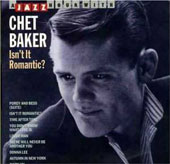Chet Baker (Trumpet/Vocals/Composer): A Jazz Hour with Chet Baker: Isn't It Romantic?