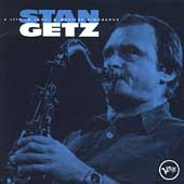 Stan Getz (Sax): Life in Jazz: A Musical Biography