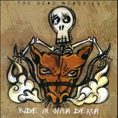 The Dead Nobodies: Ride In With Death
