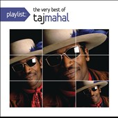 Taj Mahal: Playlist: The Very Best of Taj Mahal