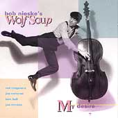 Bob Nieske: My Desire