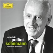 Schumann: Complete Recordings by Maurizio Pollini, piano