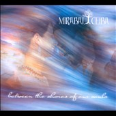 Mirabai Ceiba: Between the Shores of Our Souls [Digipak] *