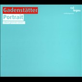A Portrait of Clemens Gadenstätter: Gadenstätter: Fluchten/Agorasonie 1; Auf Takt for orchestra; Ballade no 1 for voice and piano