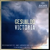 Gesualdo: Responsories for Easter Week; Victoria: Lamentations / Tenebrae