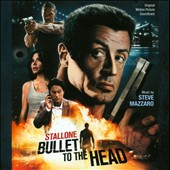 Steve Mazzaro: Bullet to the Head [Original Motion Picture Soundtrack]