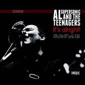 Al Supersonic & the Teenagers: It's Alright! [Digipak]