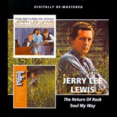 Jerry Lee Lewis: The Return of Rock/Soul My Way