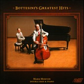 Bottesini's Greatest Hits - Bottesini: Fantasy on Themes from La Sonambula, Reverie, Tarantella, et al.; Paganini: Variation on One String; Mark Morton, double bass