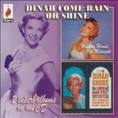 Dinah Shore: Dinah/Come Rain or Come Shine *