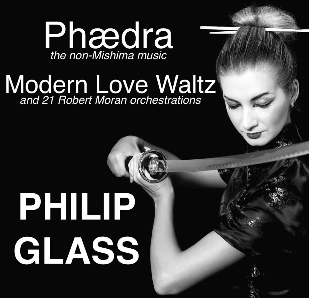 Philip Glass: Phaedra; Modern Love Waltz