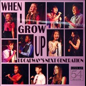 Various Artists: When I Grow Up: Broadway's Next Generation: Live at 54 Below
