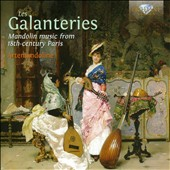 Les Galanteries: Mandolin music from 18th-century Paris - works by Zaneboni, Gistau, Altieri, Ferreira et al. / Artemandoline