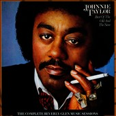 Johnnie Taylor: The Best of the Old & the New