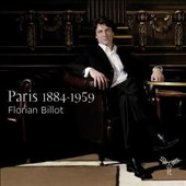 Florian Billot: Paris 1884-1959 - Music by Franck, Ravel, Debussy, Datilleux & Poulenc / Florian Billot, piano