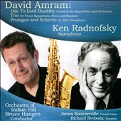 David Amram (b.1930): Ode to Lord Buckley; Trio for saxophone, horn & bassoon; Prologue & Scherzo for solo sax / Ken Radnofsky, saxophone