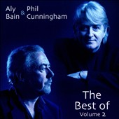 Aly Bain/Phil Cunningham: The Best of, Vol. 2