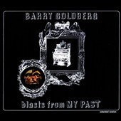 Barry Goldberg (Keyboards): Blasts from My Past [Digipak]
